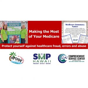 Making the Most of Your Medicare: Protect Yourself Against Healthcare Fraud, Errors and Abuse